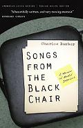 Songs from the Black Chair A Memoir of Mental Interiors