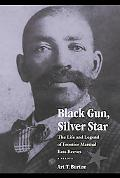 Black Gun, Silver Star The Life And Legend of Frontier Marshal Bass Reeves