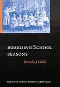 Boarding School Seasons American Indian Families, 1900-1940