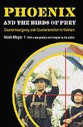Phoenix and the Birds of Prey Counterinsurgency and Counterterrorism in Vietnam