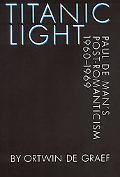 Titanic Light Paul De Man's Post-Romanticism, 1960-1969