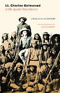 Lt. Charles Gatewood and His Apache Wars Memoir