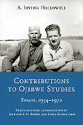 Contributions to Ojibwe Studies: Essays, 1934-1972 (Critical Studies in the History of Anthr...