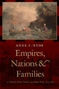 Empires, Nations, and Families: A History of the North American West, 1800-1860 (History of ...