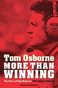 More Than Winning: The Story of Tom Osborne
