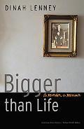 Bigger Than Life A Murder, a Memoir