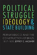 Political Struggle, Ideology, and State Building