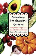 Recovering Our Ancestors' Gardens Indigenous Recipes And Guide to Diet And Fitness