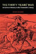 The Thirty Years' War and German Memory in the Nineteenth Century (Studies in War, Society, ...