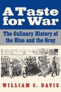 Taste for War : The Culinary History of the Blue and the Gray