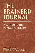 Brainerd Journal A Mission to the Cherokees, 1817-1823