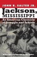 Jackson, Mississippi : An American Chronicle of Struggle and Schism