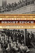 Bright Epoch: Women and Coeducation in the American West