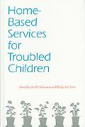 Home-Based Services for Troubled Children