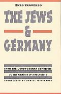 Jews & Germany From the 'Judeo-German Symbiosis' to the Memory of Auschwitz