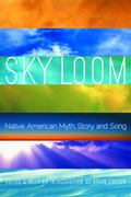 Sky Loom : Native American Myth, Story, and Song