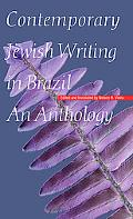 Contemporary Jewish Writing in Brazil: An Anthology (Jewish Writing in the Contemporary World)
