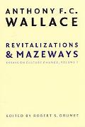 Revitalizations and Mazeways Essays on Culture Change