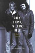 Rock, Ghost, Willow, Deer : A Story of Survival