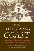 Awakening Coast : An Anthology of Moravian Writings from Mosquitia and Eastern Nicaragua, 18...