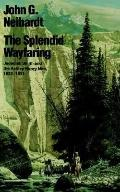 Splendid Wayfaring The Story of the Exploits and Adventures of Jedediah Smith and His Comrad...