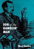 Son of the Gamblin' Man: The Youth of an Artist - Mari Sandoz - Paperback