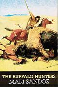 Buffalo Hunters The Story of the Hide Men