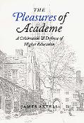 Pleasures of Academe A Celebration and Defense of Higher Education