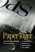Paper Tiger An Old Sportswriter's Reminiscences of People, Newspapers, War and Work