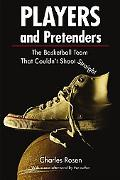 Players and Pretenders The Basketball Team That Couldn't Shoot Straight