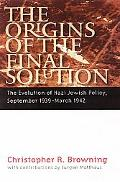 Origins of the Final Solution The Evolution of Nazi Jewish Policy, September 1939-march 1942