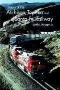 History of the Atchison Topeka, and Santa Fe Railway