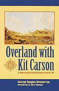 Overland with Kit Carson: A Narrative of the Old Spanish Trail in '48