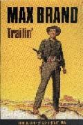 Trailin' - Max Brand - Paperback