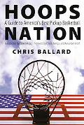Hoops Nation A Guide to America's Best Pickup Basketball