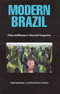 Modern Brazil Elites and Masses in Historical Perspective