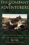 Company of Adventurers A Narrative of Seven Years in the Service of the Hudson's Bay Company...