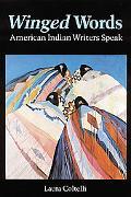 Winged Words American Indian Writers Speak