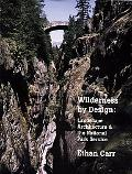 Wilderness by Design Landscape Architecture and the National Park Service