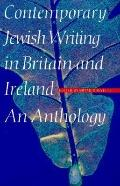 Contemporary Jewish Writing in Britain and Ireland An Anthology