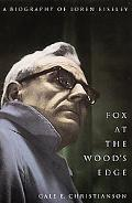 Fox at the Woods Edge A Biography of Loren Eiseley
