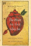 The Heart in the Glass Jar: Love Letters, Bodies, and the Law in Mexico (The Mexican Experie...