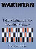 Wakinyan Lakota Religion in the Twentieth Century