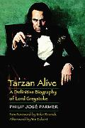 Tarzan Alive A Definitive Biography of Lord Greystoke