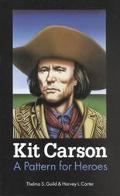Kit Carson A Pattern for Heroes