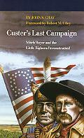 Custer's Last Campaign Mitch Boyer and the Little Bighorn Reconstructed