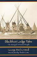 Blackfoot Lodge Tales The Story of a Prairie People
