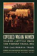 Covered Wagon Women Diaries & Letters from the Western Trails 1852  The California Trail