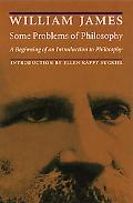 Some Problems of Philosophy A Beginning of an Introduction to Philosophy