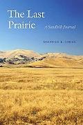 Last Prairie A Sandhills Journal
